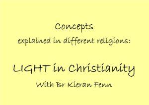 Br Kieran Fenn – Religion & Light
