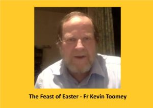 Fr Kevin Toomey – Easter